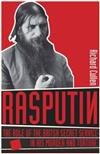 Rasputin: Britain's Secret Service and the Torture and Murder of Russia's Mad Monk