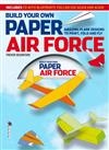 Build Your Own Paper Air Force: Amazing Plane Designs to Print, Fold and Fly
