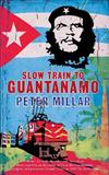 Slow Train to Guantanamo