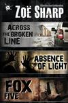 Absence of Light: A Charlie Fox Novella: Incorporating Fox Five: A Charlie Fox Short Story Collection and Across the Broken Line: A Charlie Fox Short Story