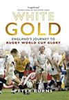 White Gold: England's Journey to Rugby World Cup Glory