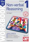 11+ Non-Verbal Reasoning Year 3/4 Workbook 1: Including Multiple Choice Test Technique