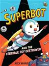 Superbot and the Terrible Toy Destroyer