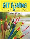 Get Fishing: the 'how to' guide: coarse, sea & fly fishing