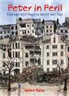 Peter in Peril: Courage and Hope in World War Two