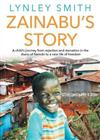 Zainabu's Story: A Child's Journey from Rejection and Starvation in the Slums of Nairobi to a New Life of Freedom