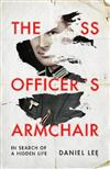The SS Officer's Armchair: In Search of a Hidden Life