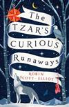 The Tzar's Curious Runaways