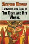 The Street-eise Guide to the Devil and His Works