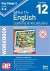 KS2 Spelling & Vocabulary Workbook 12: Advanced Level