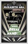 What Dread Hand?: A Golden Age Mystery