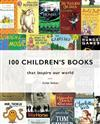 100 Children's Books: That Inspired Our World