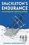 Shackleton's Endurance: An Antarctic Survival Story