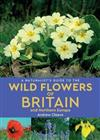 A Naturalist's Guide to the Wild Flowers of Britain and Northern Europe (2nd edition)