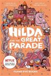 Hilda and the Great Parade (Netflix Original Series Book 2)