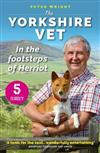 The Yorkshire Vet: In the Footsteps of Herriot