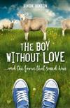 The Boy Without Love: . . . and the Farm That Saved Him