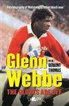 Glenn Webbe - The Gloves Are off - Autobiography of Welsh Rugby's First Black Icon