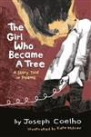 The Girl Who Became a Tree: A Story Told in Poems