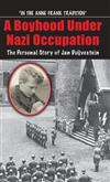 A Boyhood Under Nazi Occupation: The Personal Story of Jan Duijvestein