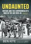 The British Commonwealth's War in the Air 1939-45: Volume 2 - Undaunted
