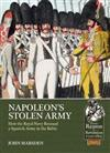 Napoleon'S Stolen Army: How the Royal Navy Rescued a Spanish Army in the Baltic