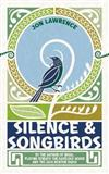 Silence and Songbirds