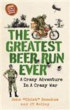 The Greatest Beer Run Ever: A Crazy Adventure in a Crazy War *SOON TO BE A MAJOR MOVIE*