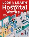 Look & Learn: How A Hospital Works