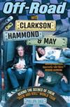 Off-Road with Clarkson, Hammond and May: Behind The Scenes of Their Rock and Roll World Tour