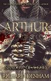 Arthur: Shadow of a God: The Untold Mythical Roots of King Arthur
