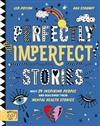 Perfectly Imperfect Stories: Meet 29 inspiring people and discover their mental health stories