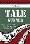 Tale Gunner: The Lighter Side of South African Military Life