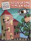 The Walk Right In Detective Agency, Book 2: High Crime in Milk Bay
