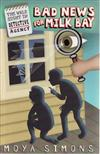 The Walk Right In Detective Agency, Book 4: Bad News for Milk Bay