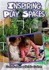 Inspiring Play Spaces: Creating Open-Ended Play Spaces in Early Childhood Settings