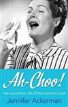 Ah-choo!: The Uncommon Life of the Common Cold
