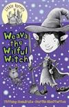 Weava the Wilful Witch: Little Hare Books