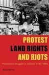 Protest, Land Rights and Riots: Postcolonial struggles in Australia in the 1980s