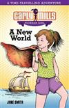 Carly Mills Pioneer Girl - A New World: Book 1