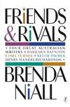 Friends and Rivals: Four Great Australian Writers: Barbara Baynton, Ethel Turner, Nettie Palmer, Henry Handel Richardson