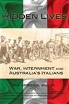 Hidden Lives: War, Internment and Australia's Italians