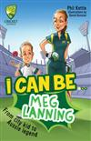 Cricket Australia: I Can Be....Meg Lanning: Cricket Australia Series