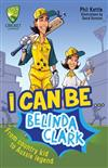 Cricket Australia: I Can Be....Belinda Clarke: Cricket Australia Series