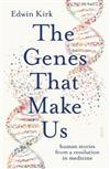 The Genes That Make Us: Human stories from a revolution in medicine