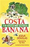 Costa Banana: The Gruesome General