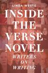 Inside the Verse Novel: Writers on Writing