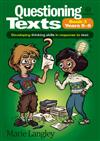 Questioning Texts Bk 3 Yrs 5-6: Developing Thinking Skills in Response to Text