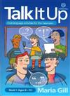 Talk it Up Ages 8-10: Oral Language Activities for the Classroom: Book 1