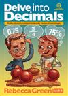 Delve into Decimals: Puzzles and Practical Problems for Decimals, Fractions and Percentages